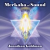 Merkaba of Sound (feat. Lama Tashi) - Jonathan Goldman