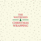 Christmas Wrapping (Long Version) [Remastered]-The Waitresses
