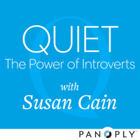Quiet: The Power of Introverts with Susan Cain podcast