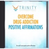 Overcome Drug Addiction Affirmations - EP - Trinity Affirmations