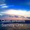 Quiet Breaths - Sammy Orta
