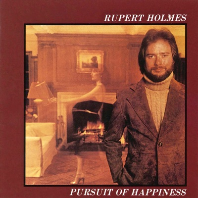 Pursuit of Happiness - Rupert Holmes