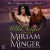 Wild Angel: The O'Byrne Brides Series - Book One (Unabridged)