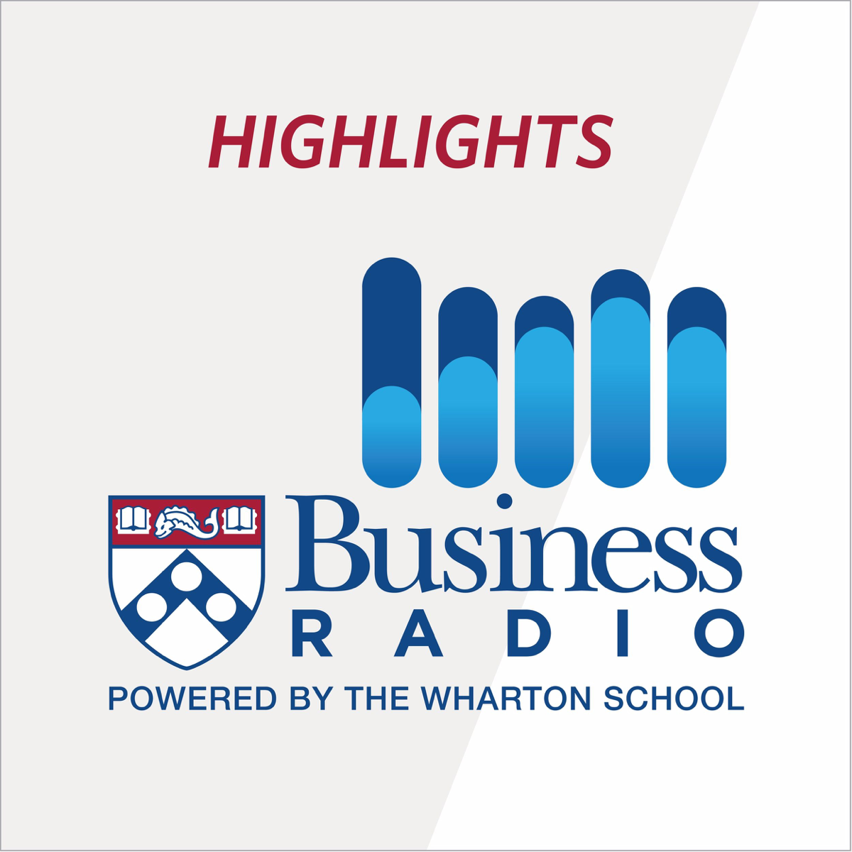 Best episodes of Wharton Business Radio Highlights