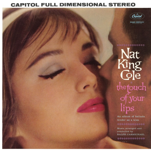 The Touch of Your Lips - Nat King Cole song cover