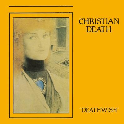 Deathwish - Christian Death