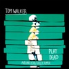 Play Dead (Avelino x Raf Riley Remix) - Single, Tom Walker
