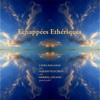 Echappees Etheriques - Merrill Collins, Maksim Velichkin & Laura Halladay