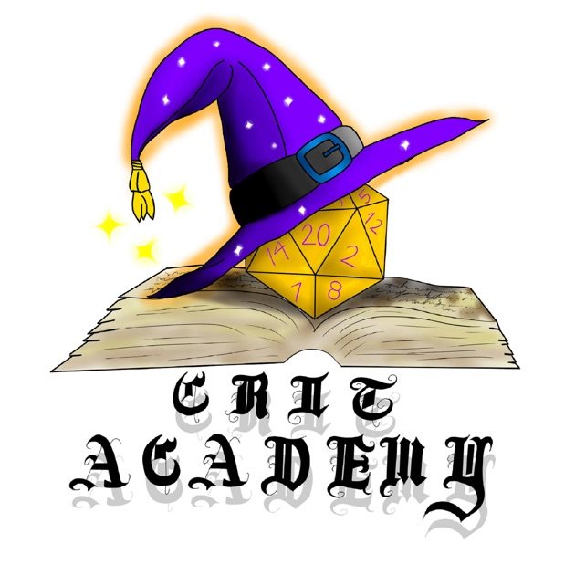 Crit Academy A Dungeons And Dragons Podcast By Dungeons And