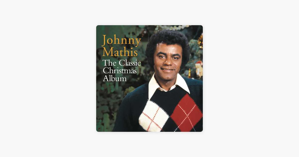The Classic Christmas Album by Johnny Mathis on Apple Music