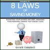 8 Laws of Saving Money: Budgeting Your Savings and Debt, Managing Your Personal Finance That Doesn't Suck (Unabridged) - Gerald Campbell