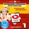 Apprendre l'espagnol - Écoute facile  Lecture facile  Texte parallèle: Cours Espagnol Audio N° 1 (Lire et écouter des Livres en Espagnol) [Learn Spanish - Spanish Audio Course #1] (Unabridged) - Polyglot Planet