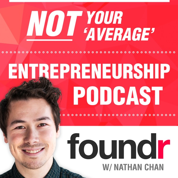 Foundr Magazine Podcast   Learn From Successful Founders & Proven Entrepreneurs, The Ultimate StartUp Podcast For Business