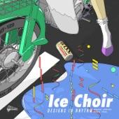 Ice Choir - Unprepared