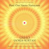 Osho Oorja Kirtan: Dance Your Way to God: Hari Om Namo Narayana