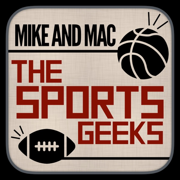 Mike and Mac: The Sports Geeks