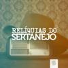 Relíquias do Sertanejo (Ao Vivo)