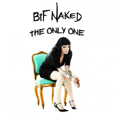 The Only One - Single - Bif Naked