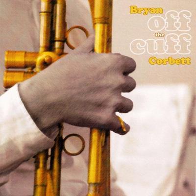 Off the Cuff - Bryan Corbett album