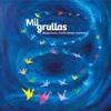 Mil Grullas - Melania Lorenzatti