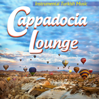 Various Artists - Cappadocia Lounge, Vol.1 (Instrumental Turkish Music) artwork