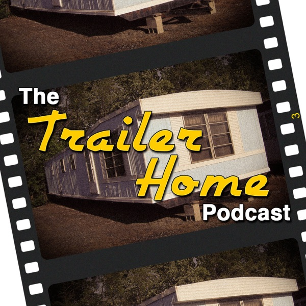 The Trailer Home Podcast