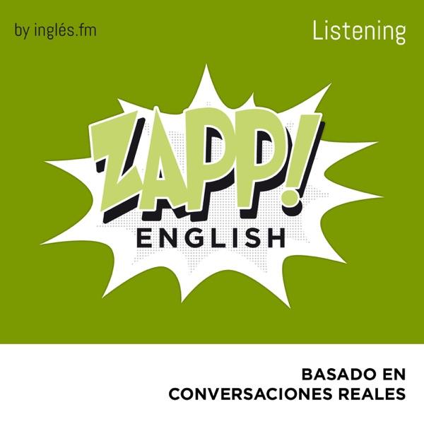 Zapp! Inglés Listening by Inglés.fm