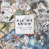 All We Know (feat. Phoebe Ryan) - The Chainsmokers