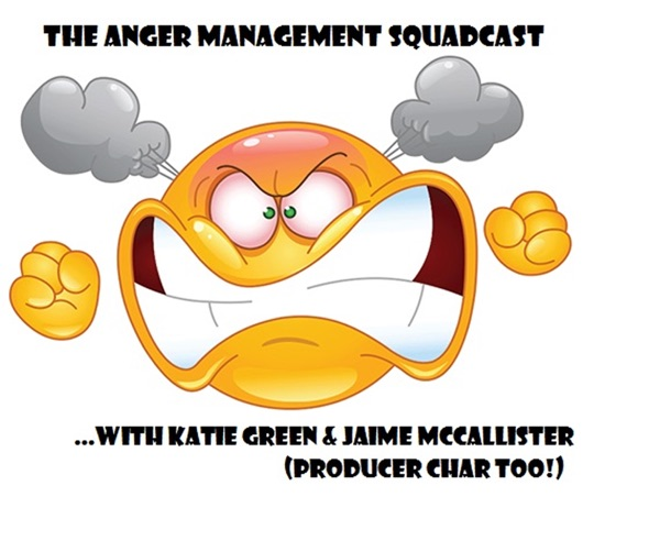The Anger Management Squadcast
