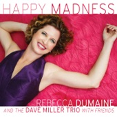 Rebecca DuMaine - Someday Someday (feat. The Dave Miller Trio)