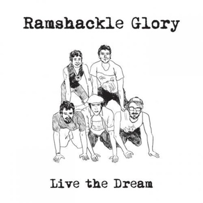 Live the Dream - Ramshackle Glory album