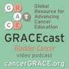 GRACEcast Bladder Cancer Video