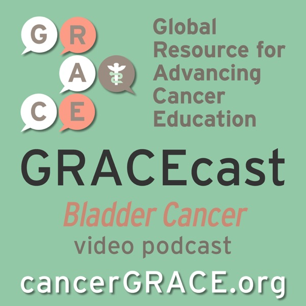 GRACEcast Bladder Cancer Video