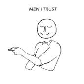 Men I Trust - Plain View