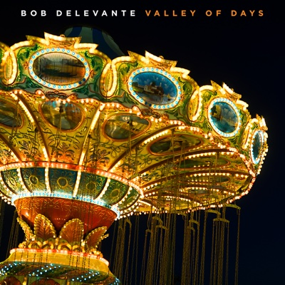 Valley of Days - Bob Delevante album