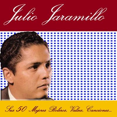 Sus 50 Mejores Boleros, Valses, Canciones... - Julio Jaramillo