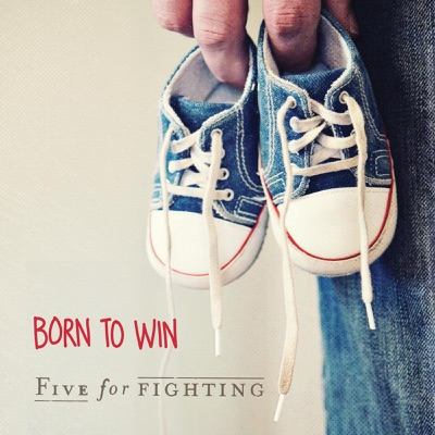 Born to Win - Single - Five For Fighting