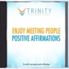 Enjoy Meeting people Affirmations - EP - Trinity Affirmations
