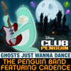 """Ghosts Just Wanna Dance (from """"Club Penguin"""") [feat. Cadence] - The Penguin Band"""