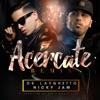 Acércate (feat. Nicky Jam) [Remix] - Single