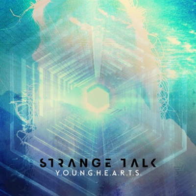 Y.O.U.N.G.H.E.A.R.T.S. - Single - Strange Talk album
