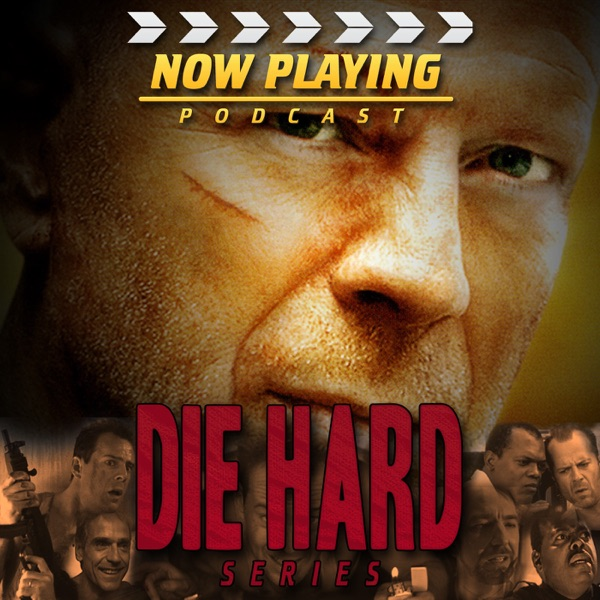 Now Playing: The Die Hard Movie Retrospective Series