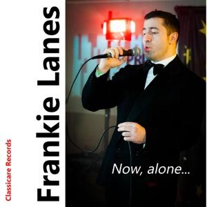Now, Alone - Frankie Lanes - Frankie Lanes