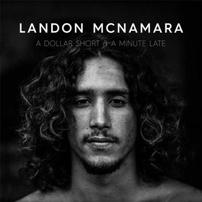 A Dollar Short & a Minute Late - Landon McNamara album