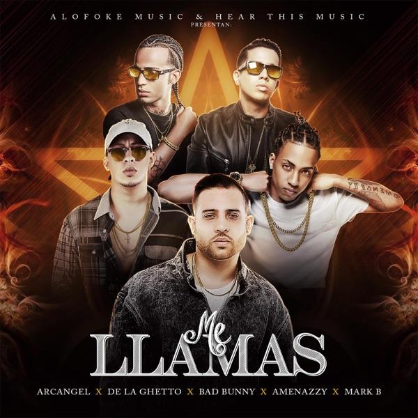 Arcángel, Mark B, De La Ghetto, Bad Bunny & El Nene La Amenaza - Me Llamas - Single album wiki, reviews