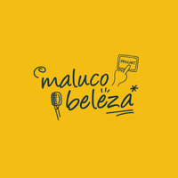 Maluco Beleza podcast