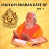 Hari Om Sharan Best of Vol 7