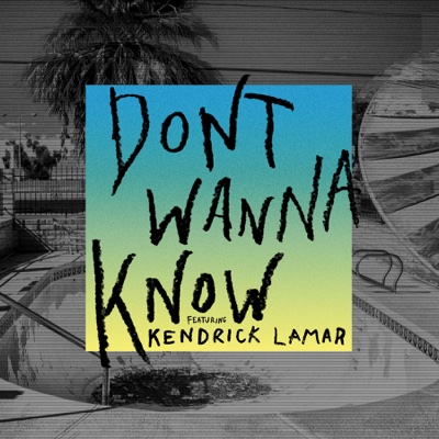 Don't Wanna Know (feat. Kendrick Lamar) - Maroon 5 song