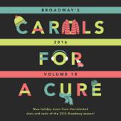 Broadway's Carols for a Cure, Vol. 18, 2016