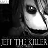 Jeff the Killer (Piano Version) [Sweet Dreams Are Made of Screams] - Myuu